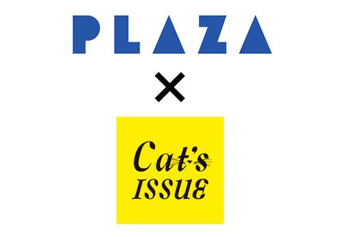 PLAZAとCat's ISSUE(キャッツ・イシュー)がコラボレーション
